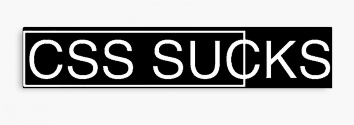 CSS Sucks